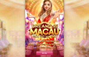 Chơi ngay Dreams of Macau