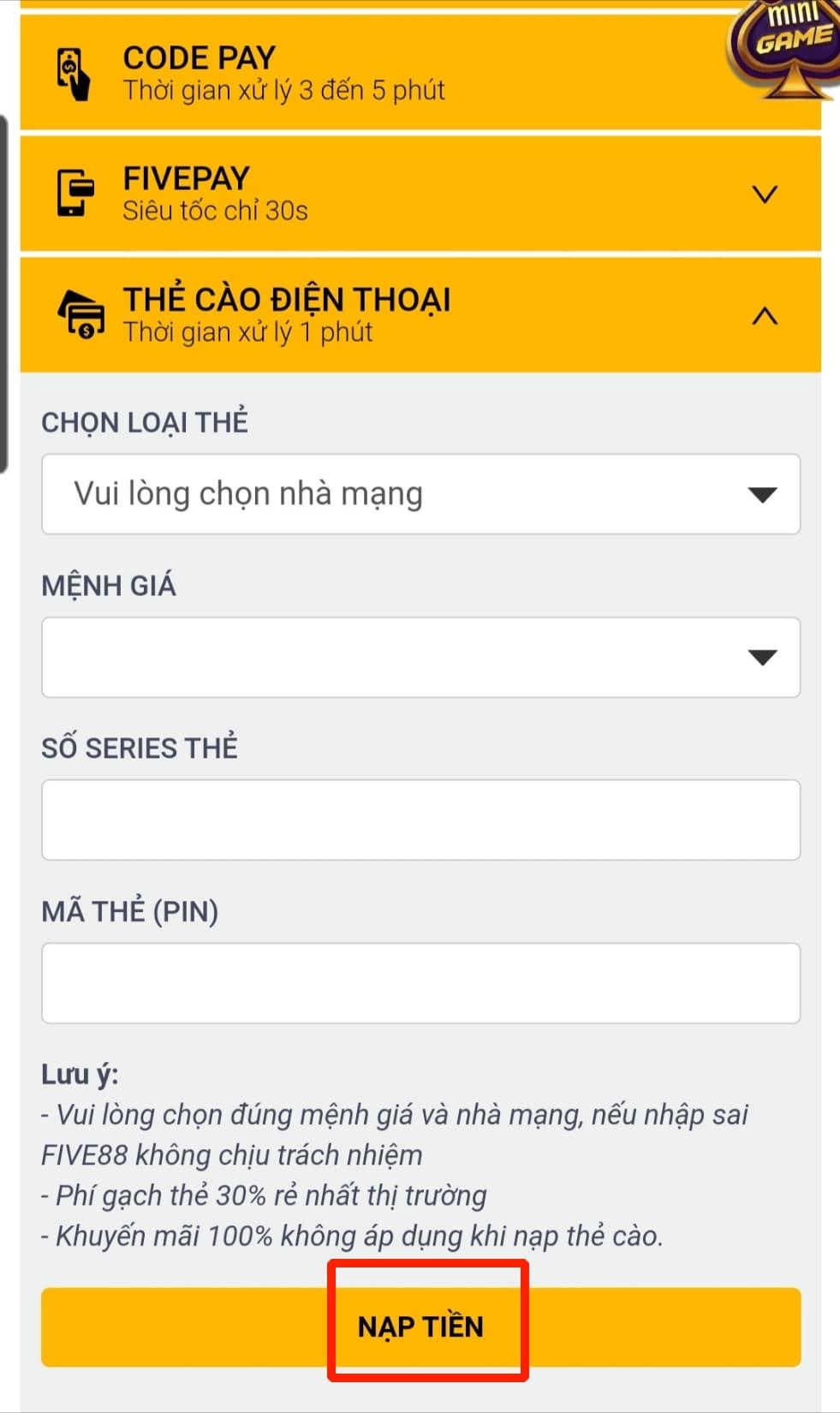 Bấm chọn NẠP TIỀN để hoàn thành quá trình nạp tiền qua thẻ cào điện thoại của five88