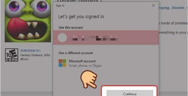 Chọn tài khoản đăng nhập vào Microsoft của bạn, sau đó bấm CONTINUE