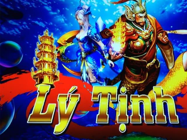 Bắn cá Lý Tịnh - ban ca ly tinh - là game gì?