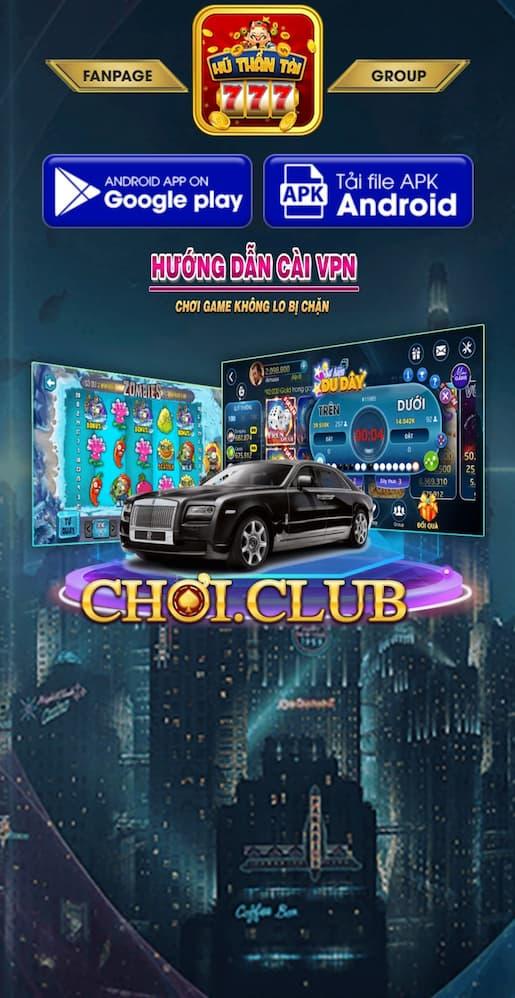 Giao diện chính của cổng game nổ hũ thần tài - hướng dẫn link tải huthantai.club (choi.club)