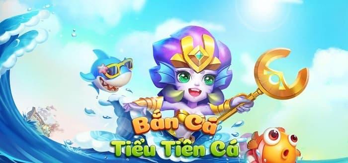 Giới thiệu cổng game Tiểu Tiên Cá